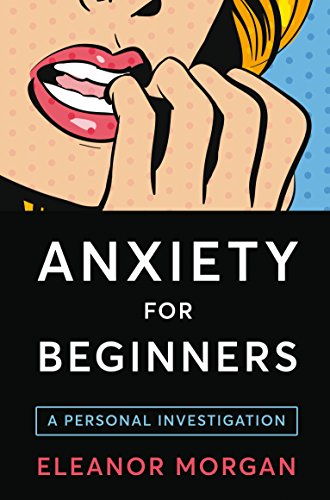 9781509813247: Anxiety for Beginners: A Personal Investigation