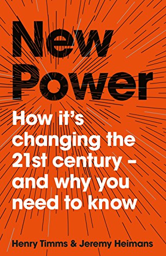 9781509814190: New Power: How It's Changing the 21st Century - And Why You Need to Know [Lingua inglese]: Why outsiders are winning, institutions are failing, and ... can keep up in the age of mass participation