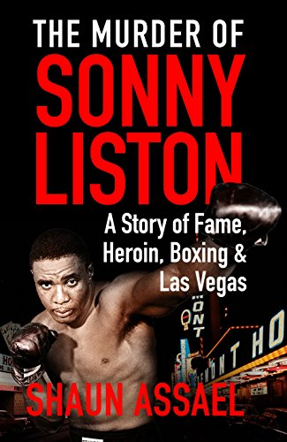 9781509814831: The Murder of Sonny Liston: A Story of Fame, Heroin, Boxing & Las Vegas