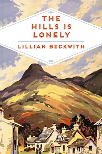 9781509815395: The Hills is Lonely: Tales from the Hebrides (Lillian Beckwith's Hebridean Tales)