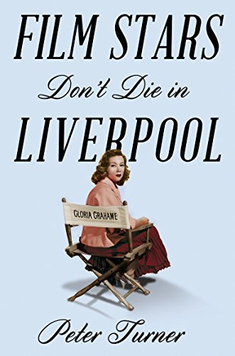 9781509818211: Film Stars Don't Die in Liverpool: A True Story