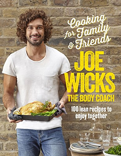 9781509820252: Cooking for Family and Friends: 100 Lean Recipes to Enjoy Together