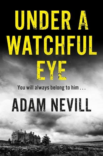 Under a Watchful Eye: Nevill, Adam