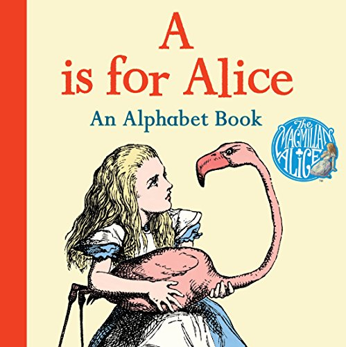 A is for Alice: An Alphabet Book: Carroll, Lewis