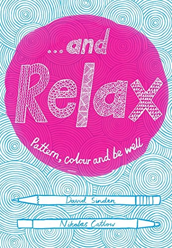 9781509820597: . . . and Relax: Pattern, Colour, Live Well