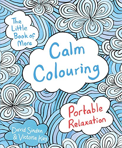 9781509820863: The Little Book of More Calm Colouring: Portable Relaxation (Colouring Book)