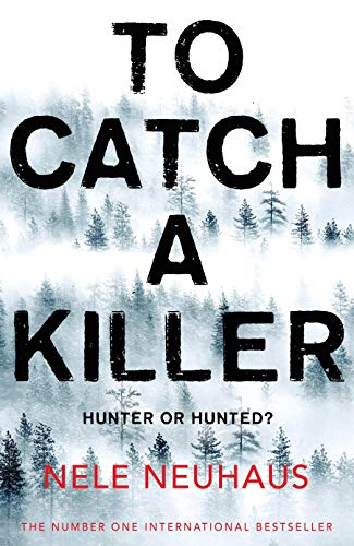 To Catch A Killer: Nele Neuhaus