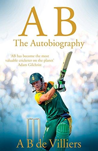 AB de Villiers - The Autobiography: Villiers, A B de
