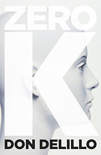 Zero K (Hardback): Don DeLillo