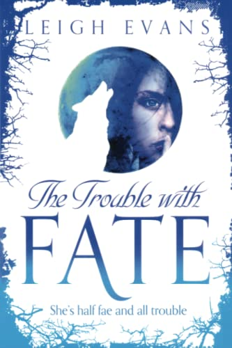 9781509823161: The Trouble with Fate