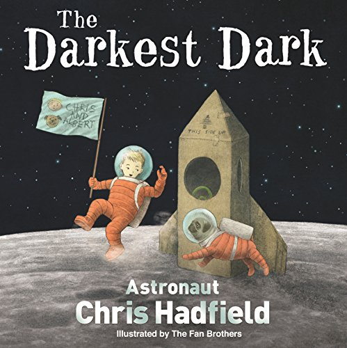 Darkest Dark (Hardcover): Chris Hadfield