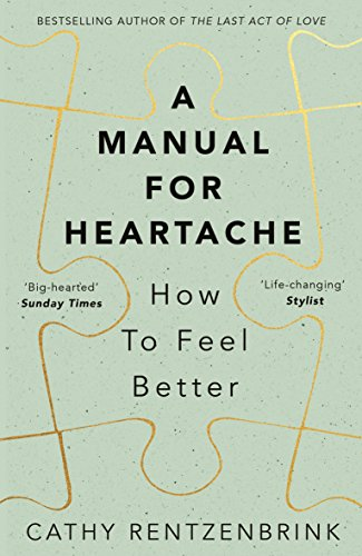 9781509824465: A Manual for Heartache: How to Feel Better