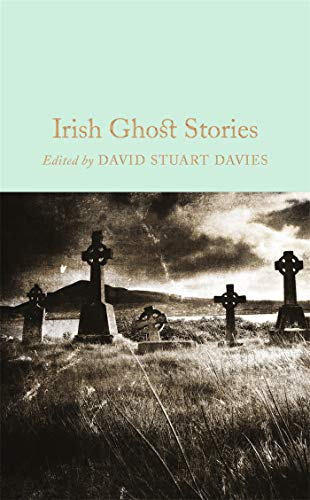 9781509826612: Irish Ghost Stories (Macmillan Collector's Library)