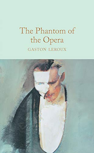 9781509826674: The Phantom of the Opera (Macmillan Collector's Library)
