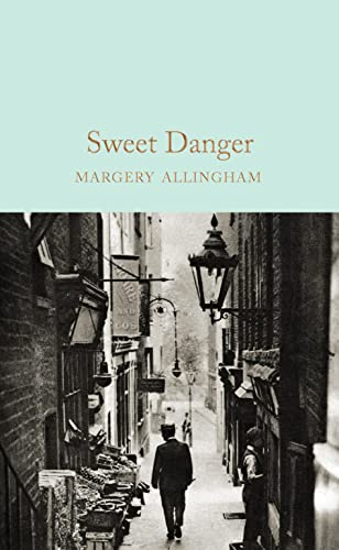 9781509826797: Sweet Danger (Macmillan Collector's Library)