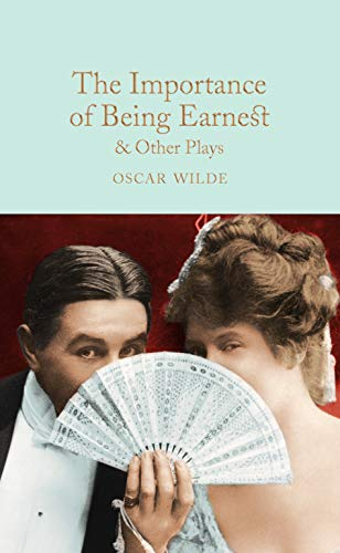 9781509827848: The Importance of Being Earnest & Other Plays (Macmillan Collector's Library)