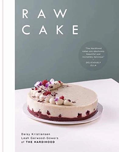 9781509828654: Raw Cake: 100 Beautiful, Nutritious and Indulgent Raw Sweets, Treats and Elixirs