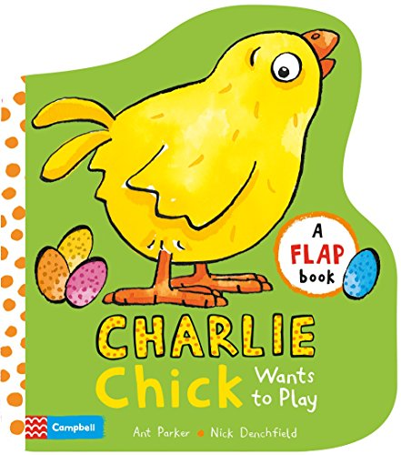 9781509829002: Charlie Chick Wants to Play