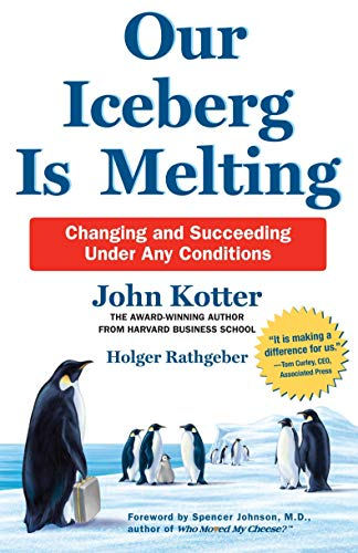 9781509830114: Our Iceberg is Melting: Changing and Succeeding Under Any Conditions