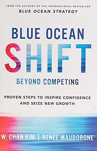 9781509832163: Blue Ocean Shift: Beyond Competing - Proven Steps to Inspire Confidence and Seize New Growth