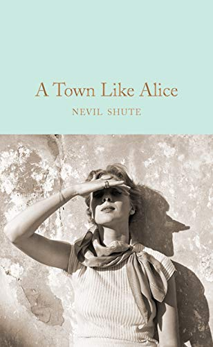 9781509834815: A town like Alice (Macmillan Collector's Library)
