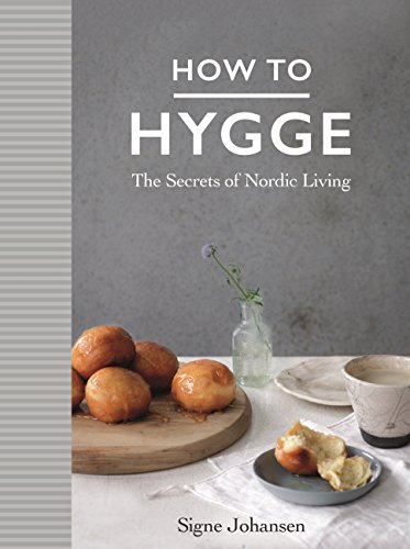 9781509834860: How to Hygge: The Secrets of Nordic Living