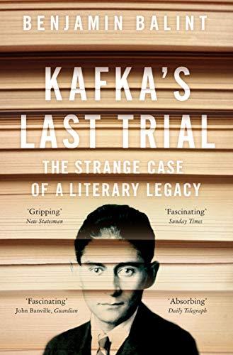 9781509836734: Kafka's Last Trial: The Strange Case of a Literary Legacy