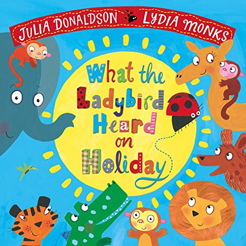 9781509837335: What the Ladybird Heard on Holiday
