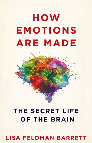 9781509837496: How Emotions Are Made: The Secret Life of the Brain