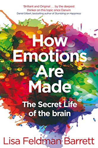 9781509837526: How Emotions Are Made: The Secret Life of the Brain