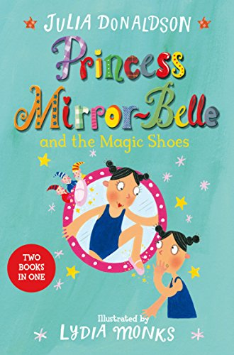 9781509838820: Princess Mirror-Belle and the Magic Shoes: Princess Mirror-Belle Bind Up 2