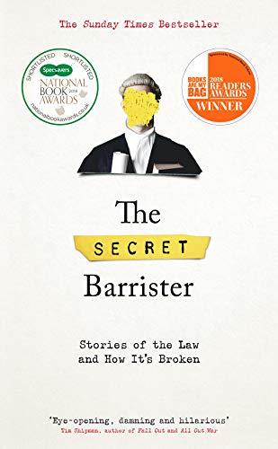 9781509841103: The Secret Barrister: Stories of the Law and How It's Broken