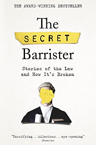 9781509841141: The Secret Barrister: Stories of the Law and How It's Broken