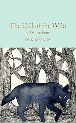 9781509841769: The Call of the Wild & White Fang (Macmillan Collector's Library)