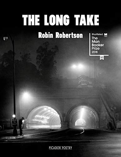 9781509846887: The long take, or A way to lose more slowly: Robin Robertson