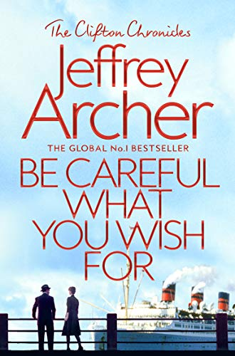 9781509847525: Be Careful What You Wish For (The Clifton Chronicles)