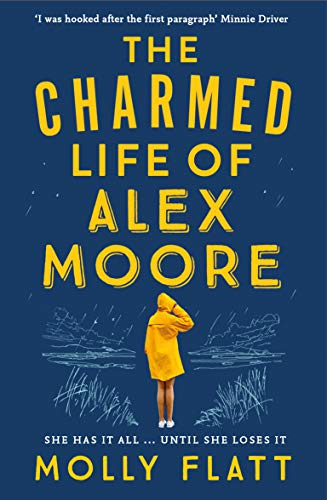 9781509854530: The Charmed Life of Alex Moore: A quirky adventure with an unexpected twist