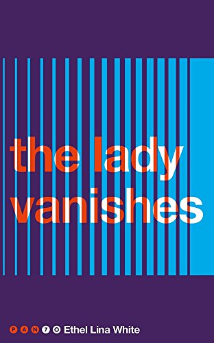 The Lady Vanishes (Pan 70th Anniversary): White, Ethel Lina