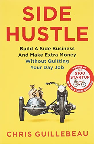 9781509859085: Side Hustle: Build a Side Business and Make Extra Money - Without Quitting Your Day Job
