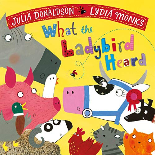 9781509862566: What the Ladybird Heard (Julia Donaldson/Lydia Monks)