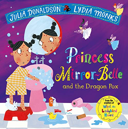 9781509862658: Princess Mirror-Belle and the Dragon Pox (Julia Donaldson/Lydia Monks)