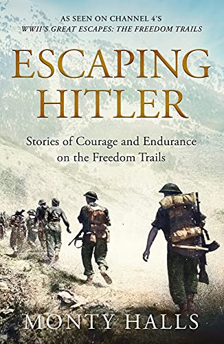 9781509865826: Escaping Hitler: Stories of Courage and Endurance on the Freedom Trails