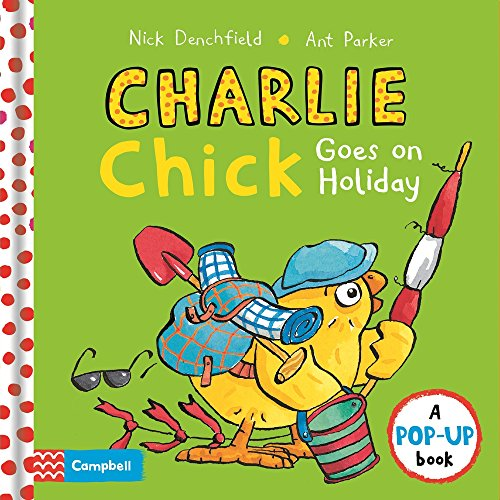 9781509866755: Charlie Chick Goes On Holiday