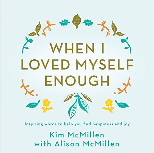 9781509867974: When I Loved Myself Enough: Inspiring words to help you find happiness and joy