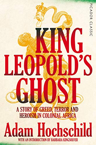9781509882205: King Leopold's Ghost: A Story of Greed, Terror and Heroism in Colonial Africa (Picador Classic)