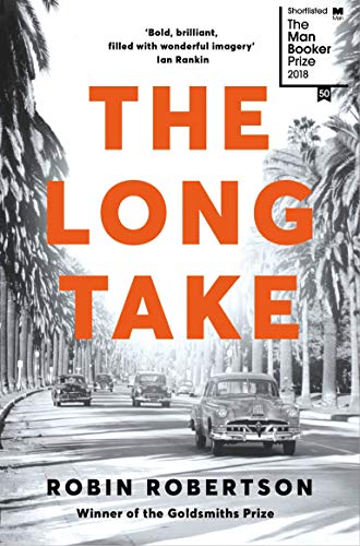 9781509886258: The Long Take: Shortlisted for the Man Booker Prize