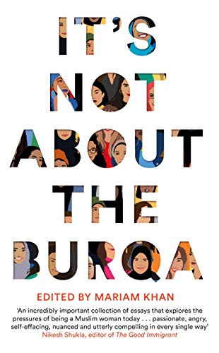 9781509886388: It's Not About the Burqa: Muslim Women on Faith, Feminism, Sexuality and Race