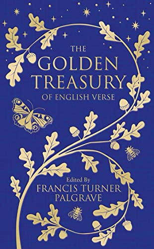 9781509888764: The Golden Treasury: The Best of Classic English Verse (Macmillan Collector's Library)