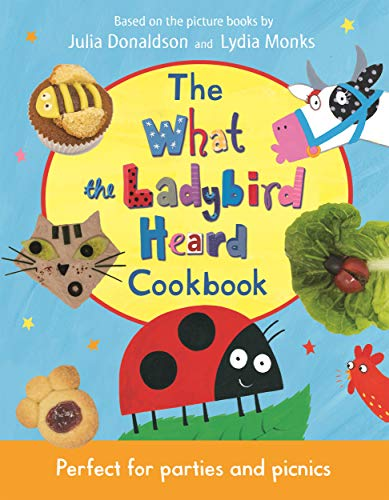 9781509894437: The What the Ladybird Heard Cookbook
