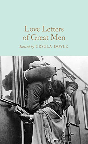 9781509895304: Love Letters of Great Men (Macmillan Collector's Library)